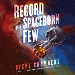 Book Review: Record of a Spaceborn Few by Becky Chambers