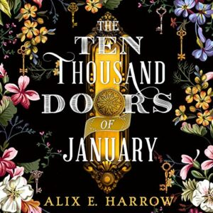 Book Review: The Ten Thousand Doors of January by Alix E. Harrow