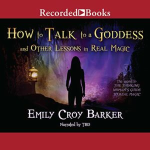 Book Review: How to Talk to a Goddess by Emily Croy Barker