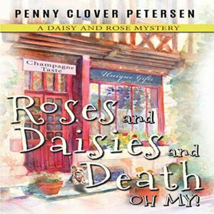 Book Review: Roses and Daisies and Death, Oh My! by Penny Clover Petersen