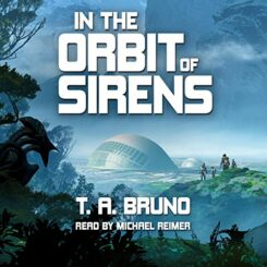 Book Review: In the Orbit of Sirens by T.A. Bruno