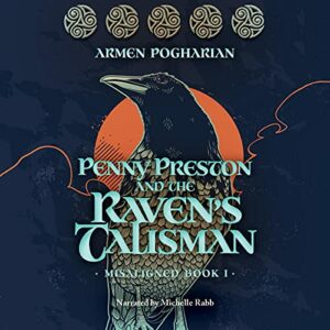 Book Review: Penny Preston and the Raven's Talisman by Armen Pogharian