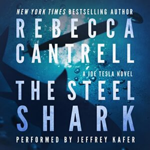 Book Review: The Steel Shark by Rebecca Cantrell