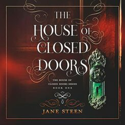Book Review: The House of Closed Doors by Jane Steen