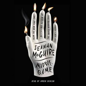 Book Review: Middlegame by Seanan McGuire