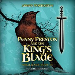 Book Review: Penny Preston and the King's Blade by Armen Pogharian