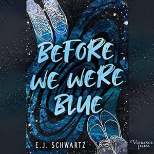 Book Review: Before We Were Blue by Schwartz, E.J.